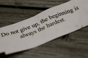 do-not-give-up-the-beginning-is-always-the-hardest
